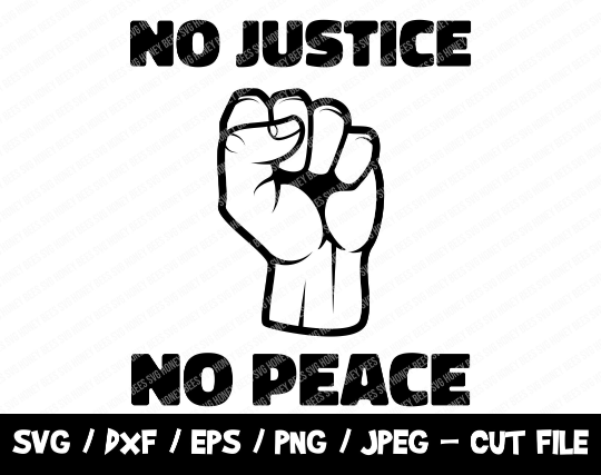 Black Lives Matter SVG, BLM SVG Cut File, Raised Fist Svg, No Justice No Peace