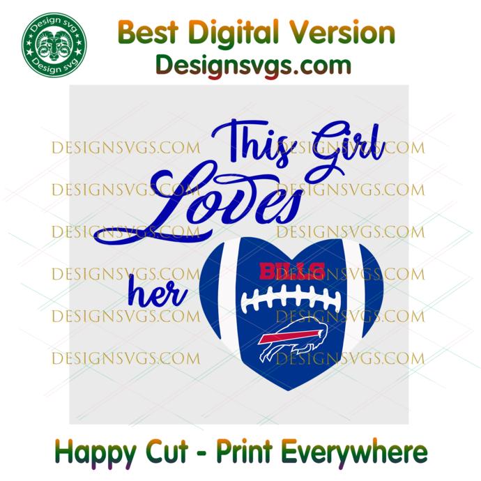 This Girl Loves Her Buffalo Bills Svg, Sport Svg, Football Svg, Football Teams