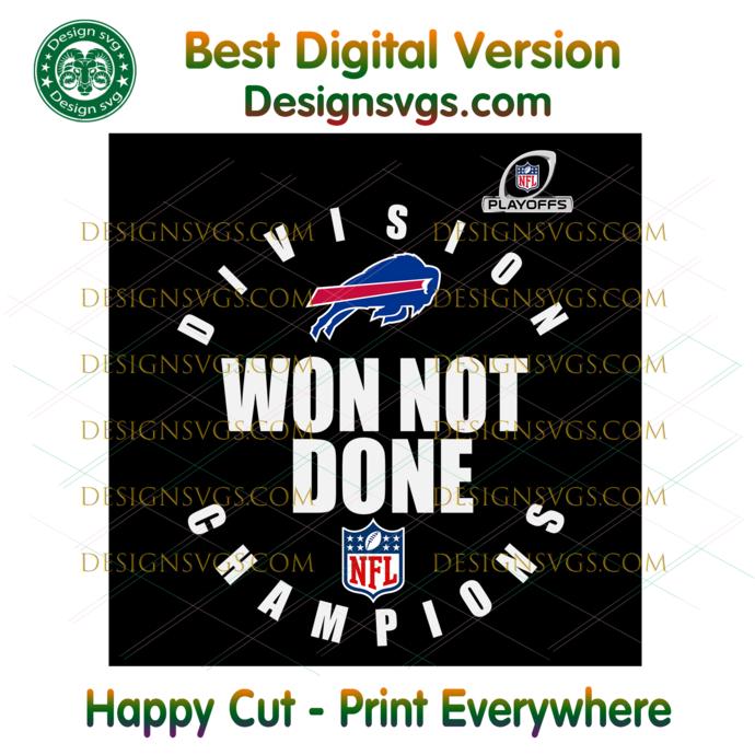 Division Champions Wont Be Done Buffalo Bills Svg, Sport Svg, NFL Svg, Football
