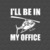 I'll Be In My Office, Great Helicopter, Pilot Saying, Retro Gift Men, The Office
