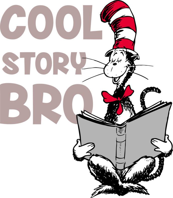 Cool Story Bro Svg, Cool Story Bro vector, Dr seuss vector, Dr Seuss Svg, Cat In
