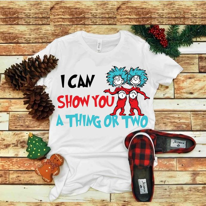 I Can Show You A Thing Or Two Svg, I Can Show You A Thing Or Two, Dr seuss
