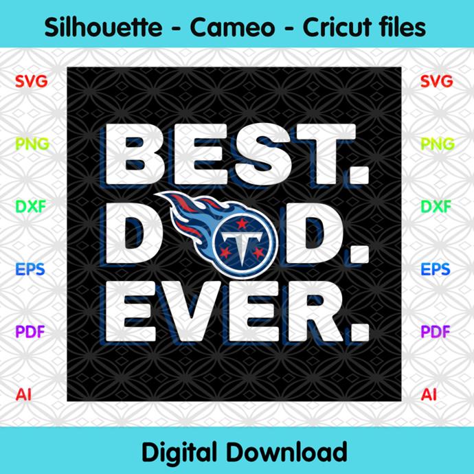 Best Dad Ever Tennessee Titans Svg, Sport Svg, Football Svg, Football Teams Svg,