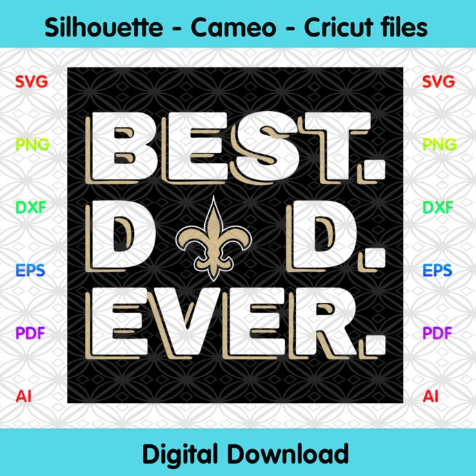 Best Dad Ever New Orleans Saints Svg, Sport Svg, Football Svg, Football Teams