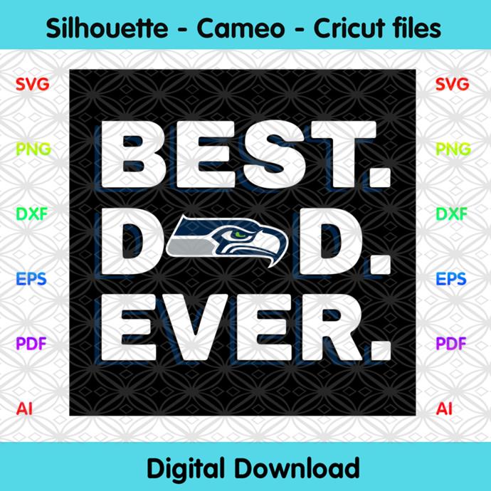 Best Dad Ever Seattle Seahawks Svg, Sport Svg, Football Svg, Football Teams Svg,