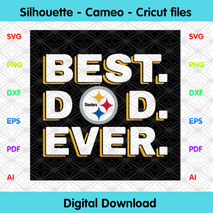 Best Dad Ever Pittsburgh Steelers Svg, Sport Svg, Football Svg, Football Teams