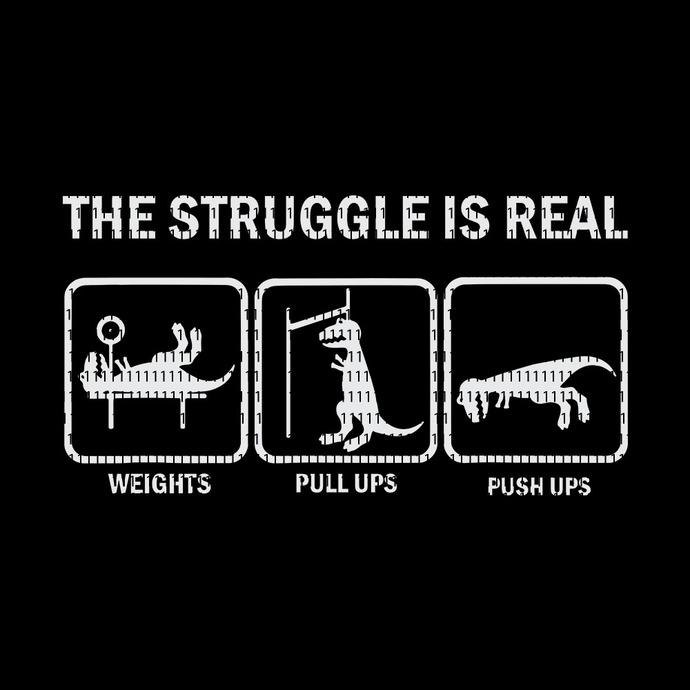 The struggle is real, The struggle is real SVG, T Rex gym workout , T Rex gym