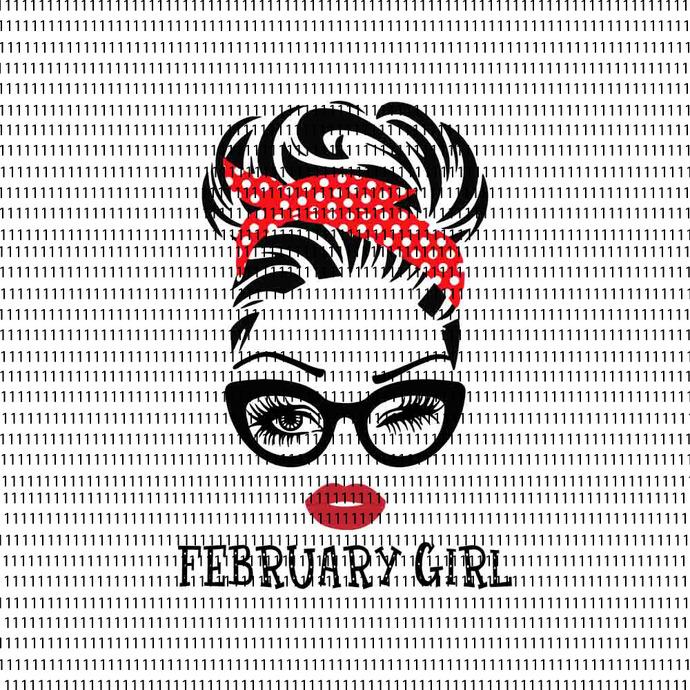 February girl svg, face eys svg, winked eye svg, February birthday svg, birthday