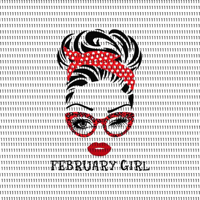 February girl svg, face eys svg, winked eye svg, Girl February birthday svg,