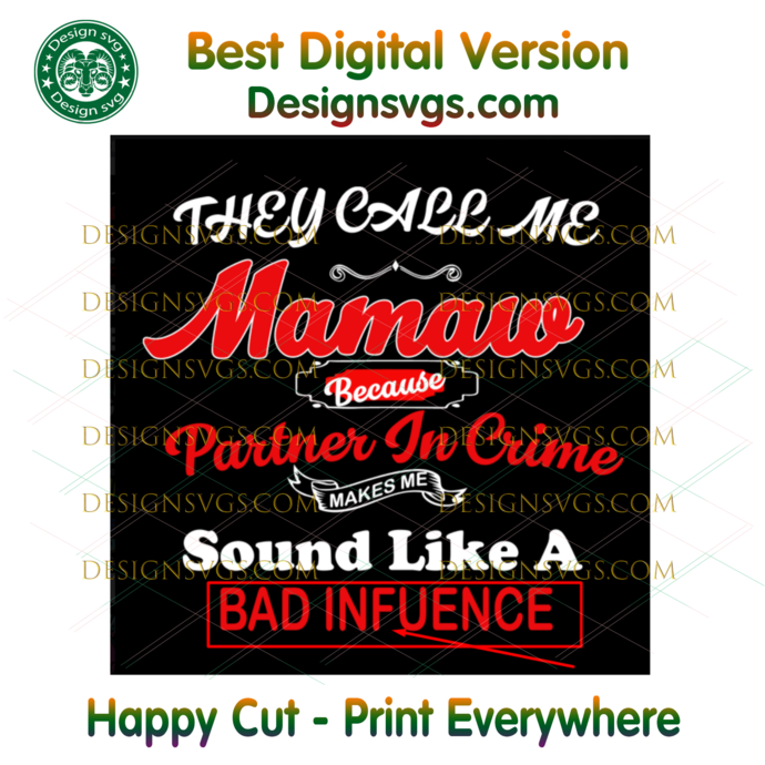 They call me mamaw because partner in crime sound like Svg, Trending Svg, Mamaw