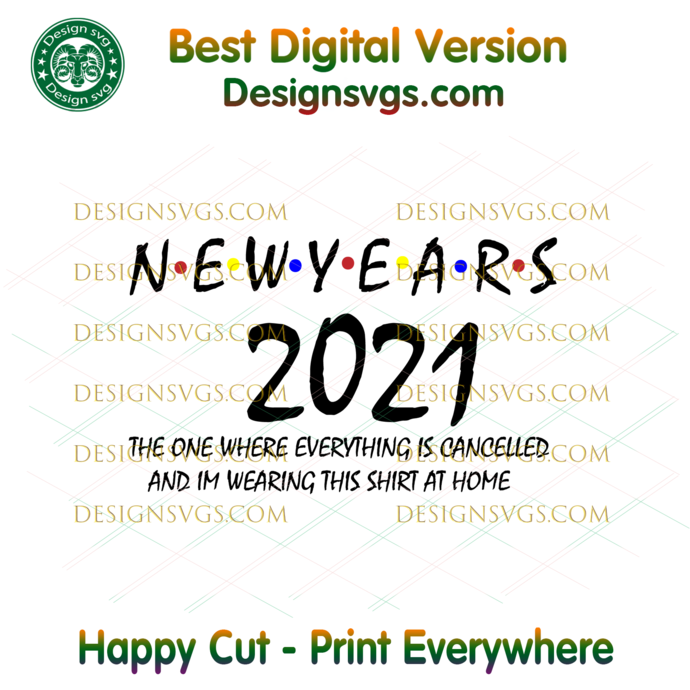 New Years 2021 The One Where Everything Is Cancelled Svg, Trending Svg, New