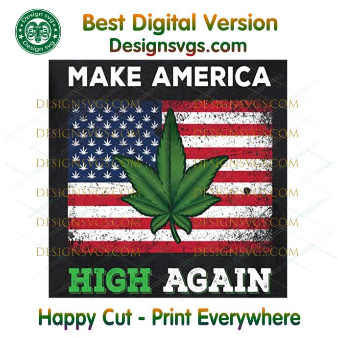 Make America High Again Svg, Trending Svg, Weed Leaf Svg, Smoking Svg, Cannabis