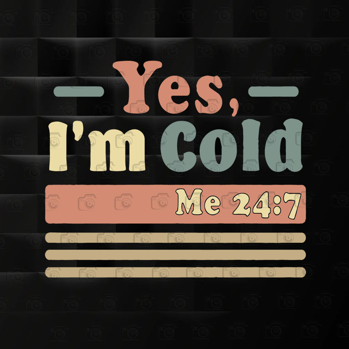 Yes I'm Cold, Gift Ideas Popular Best Selling, Birthday, Vintage, Cute Gifts