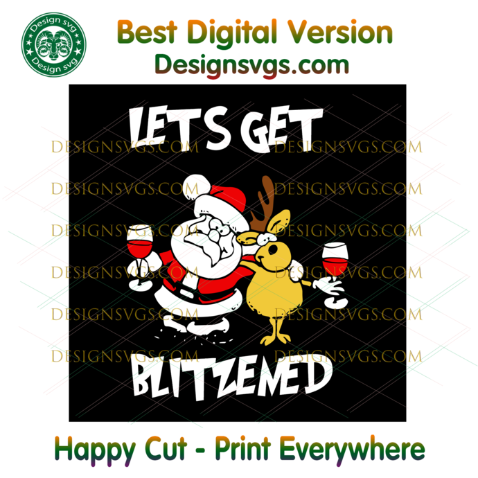Lets Get Blitzened Svg, Christmas Svg, Xmas Svg, Christmas Gift, Merry