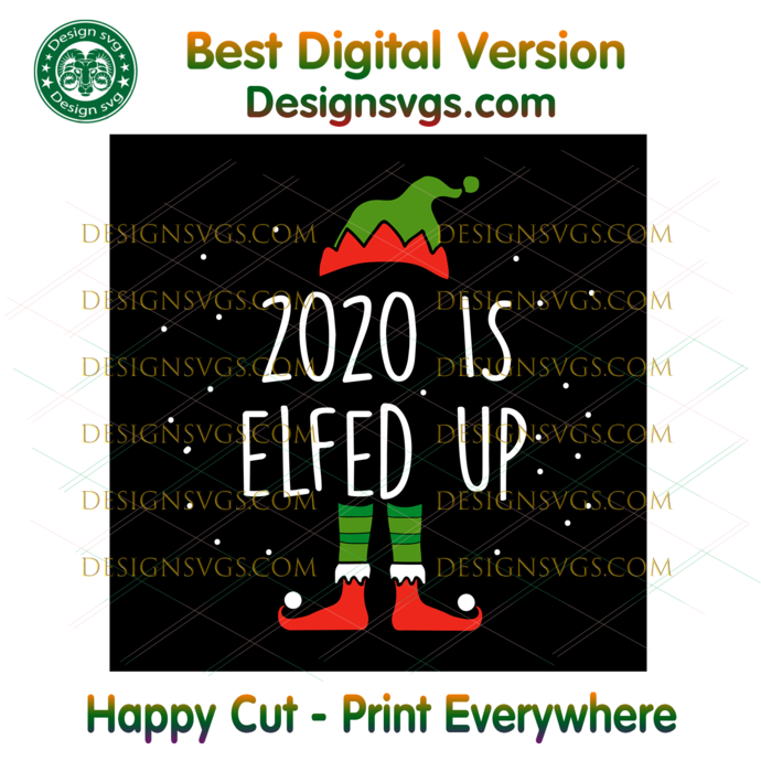 2020 Is Elfed Up Svg, Christmas Svg, Xmas Svg, Christmas Gift, Merry Christmas,