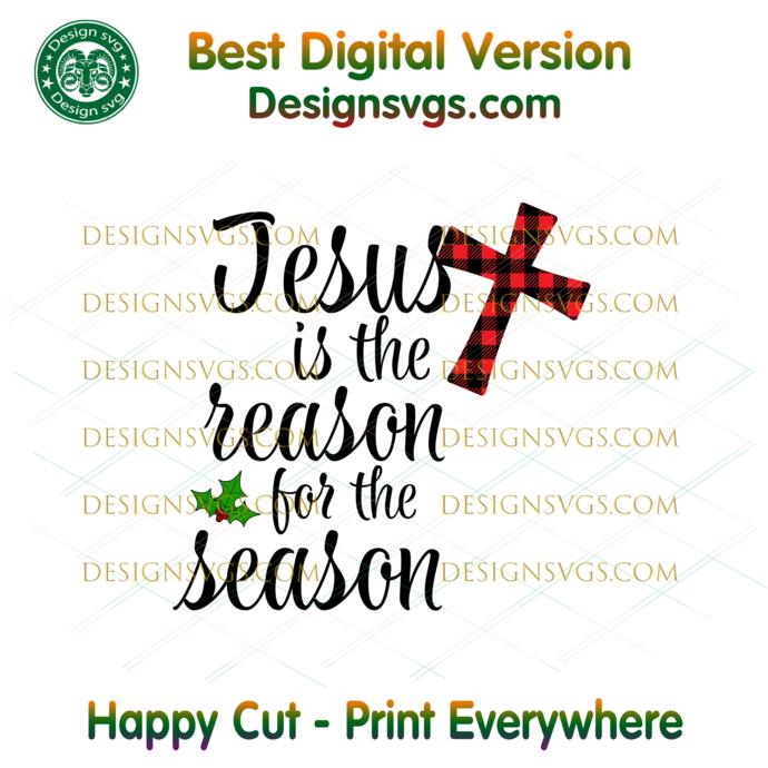Jesus Is The Reason For Season Svg, Christmas Svg, Xmas Svg, Christmas Gift,