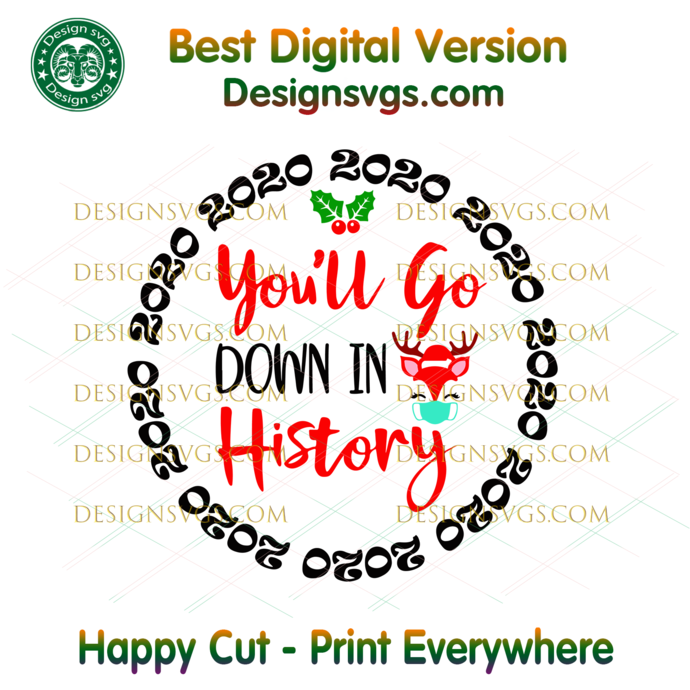 Youll Go Down in History Svg, Christmas Svg, Xmas Svg, Christmas Gift, Merry