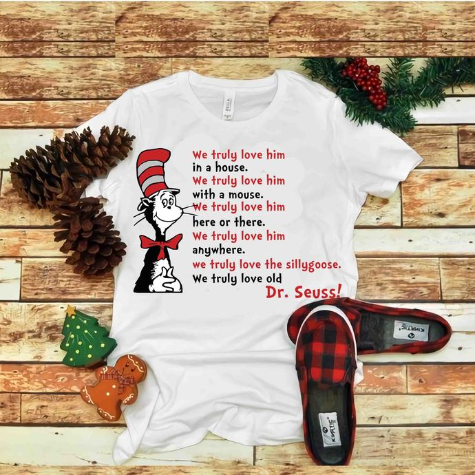We Truly Love Him In A House Svg, We Truly Love, Dr seuss vector, Dr Seus Svg,