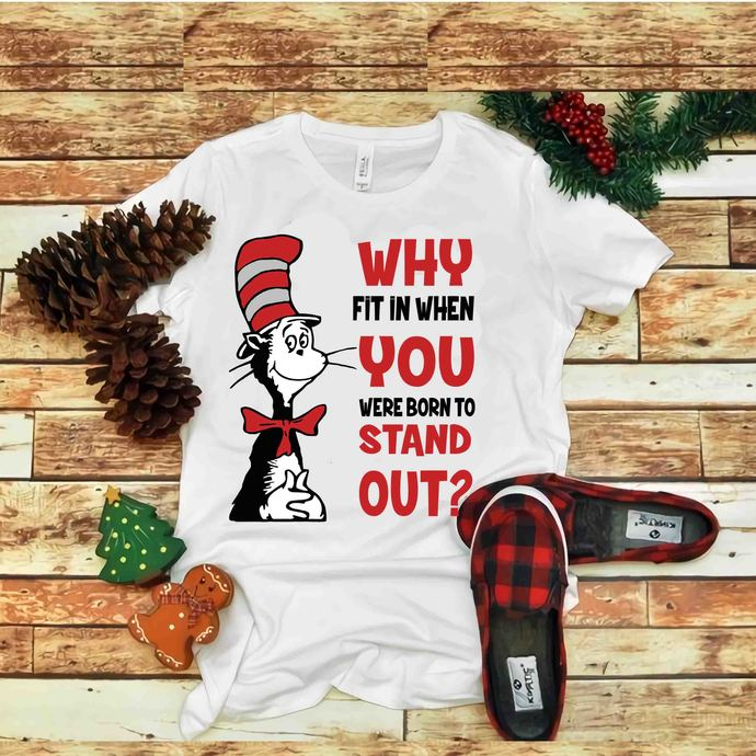 Why fit in when you were born to stay out Svg, Dr seuss vector, Dr Seuss Svg,