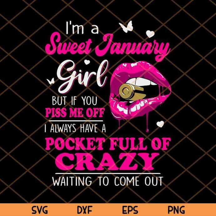 I'm A Sweet January Girl SVG, January Girl SVG, Girl Crazy SVG, Piss Me Off SVG,