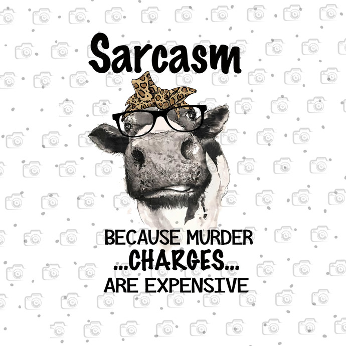 Sarcasm Because Murder Charoes Are Expensive, Funny Cow, Cow Lover, Animal PNG