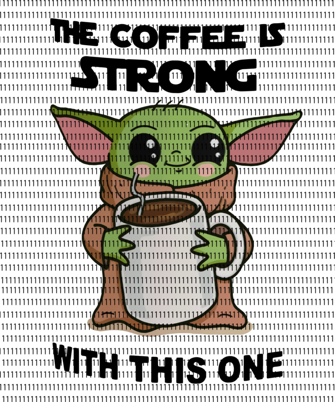 This coffee is strong with this one, Baby Yoda svg, Baby Yoda vector, Baby Yoda