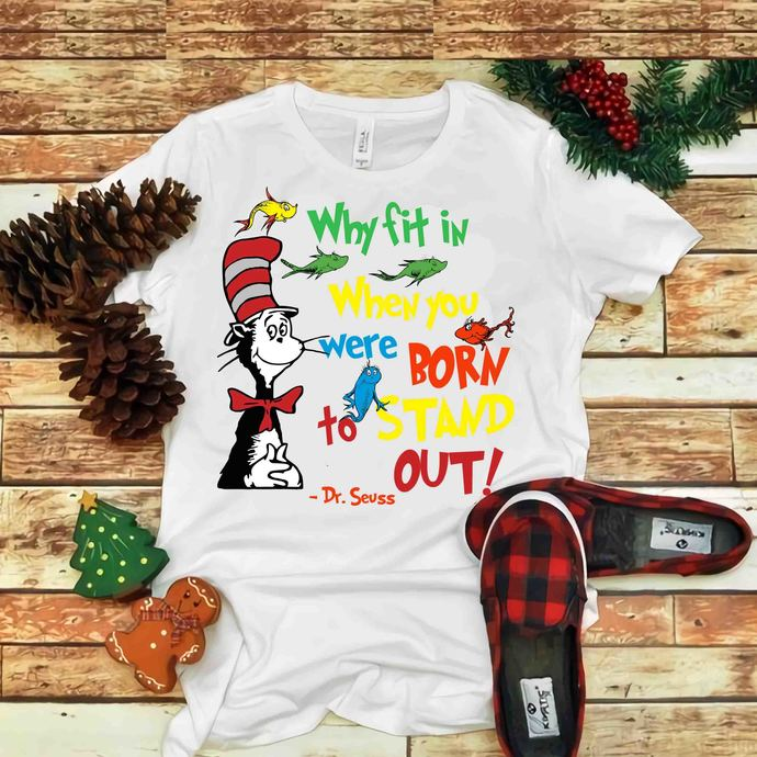 Why fit in when you were born to stand out Svg, Dr seuss vector, Dr Seuss Svg,