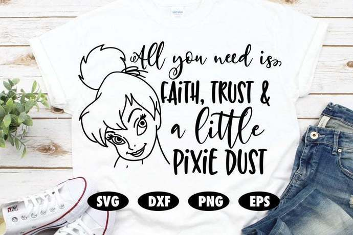All you need is faith, trust and a little pixie dust svg, Tinkerbell svg, Fairy