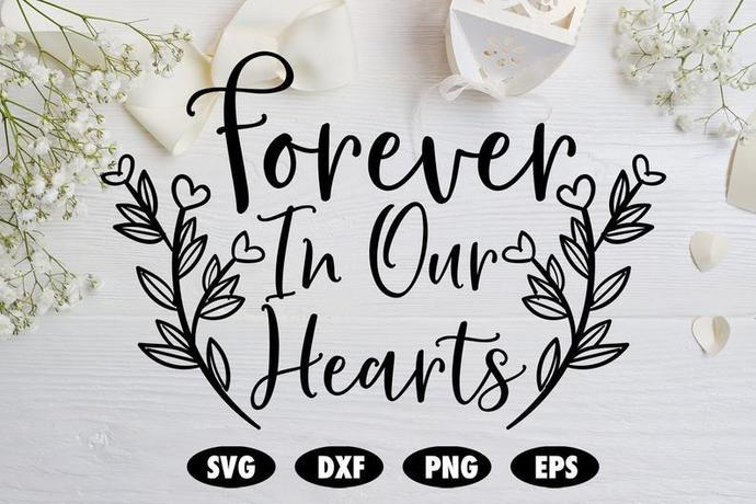 Forever in our hearts SVG, Memorial SVG, Funeral SVG, Memorial cut file,