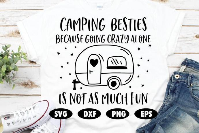Camping besties because going crazy alone is not as much fun svg, Camping life
