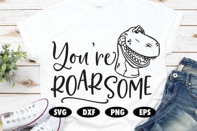 You're roarsome SVG, Funny svg, Rex svg, Toy Story SVG, Disney SVG, Toy Story