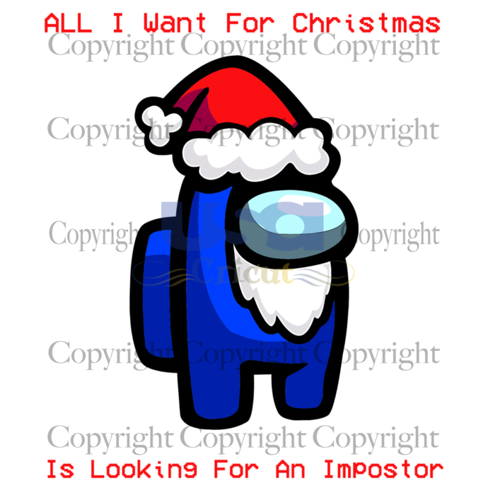 All I Want For Christmas Is Looking For An Impostor, Trending Svg, Who Is The