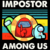 Impostor Among Us, Trending Svg, Funny Among Us, Among Us Impostor, Among Us