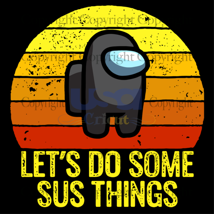 Lets Do Some Sus Things, Trending Svg, Among Us Svg, Sus Among Us, among us