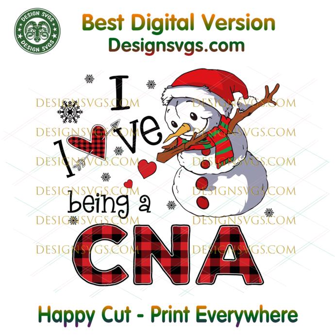 I Love Being A CNA Svg, Christmas Svg, Xmas Svg, Christmas Gift, Snowman Svg,