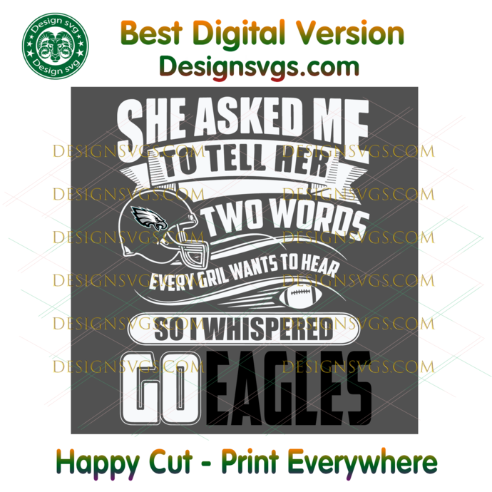 Two Words Every Girl Wants To Hear Go Eagles Svg, Sport Svg, Football Svg,