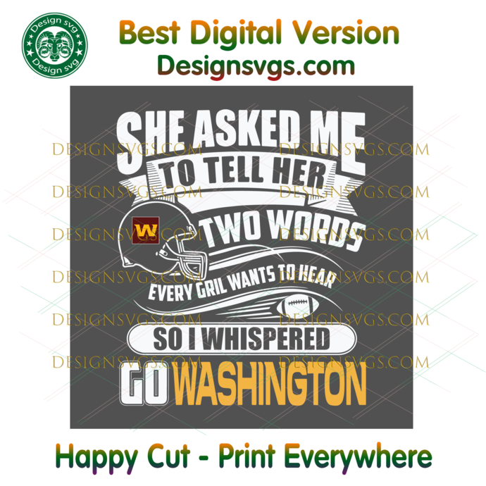 Two Words Every Girl Wants To Hear Go Washington Svg, Sport Svg, Football Svg,