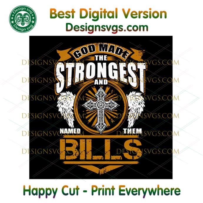 God Made The Strongest And Named Them Bills Svg, Sport Svg, Football Svg, NFL