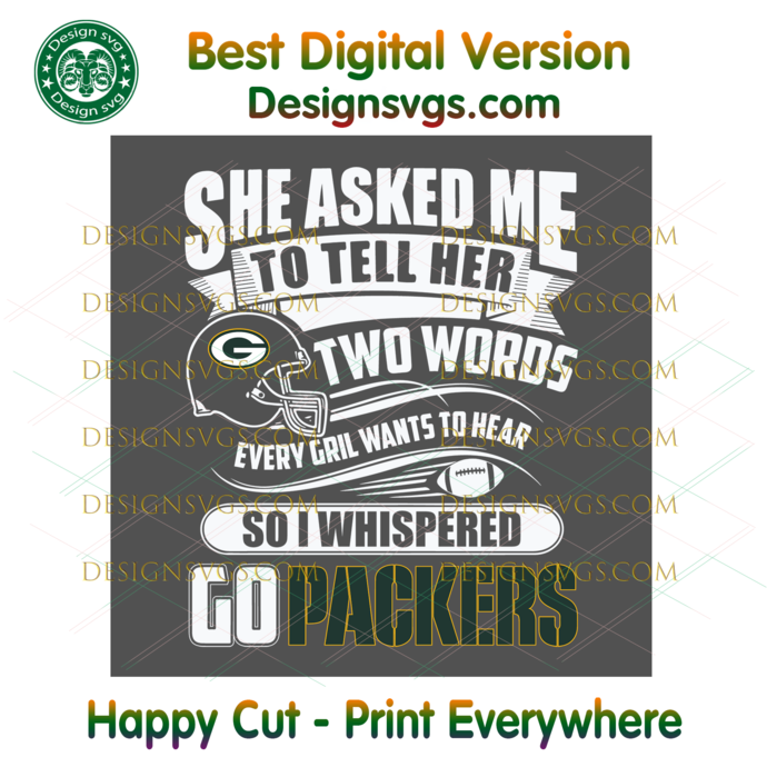 Two Words Every Girl Wants To Hear Go Packers Svg, Sport Svg, Football Teams