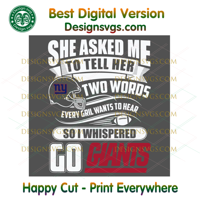 Two Words Every Girl Wants To Hear Go Giants Svg, Sport Svg, Football Teams Svg,