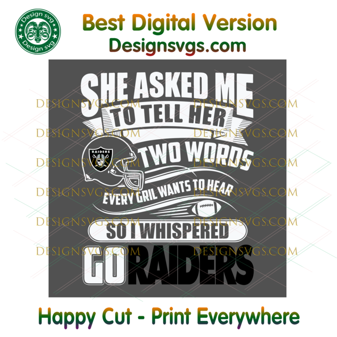 Two Words Every Girl Wants To Hear Go Raiders Svg, Sport Svg, Football Teams