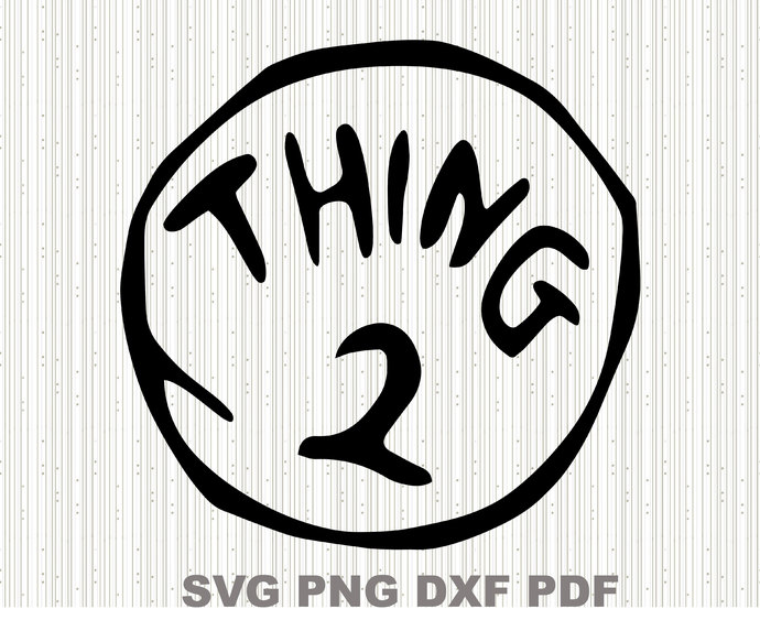 Thing 2 Two Svg,Dr seuss svg,Cat in the hat svg ,Svg for Kids, File For Cricut,