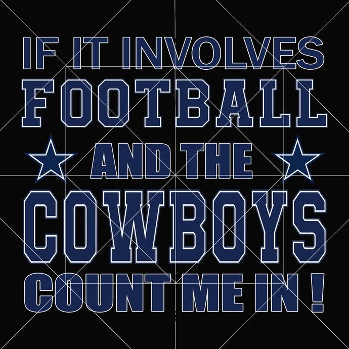 If It Involves Football Svg, Cowboy SVG, Dallas Cowboys SVG, Cowboys vector, NFL