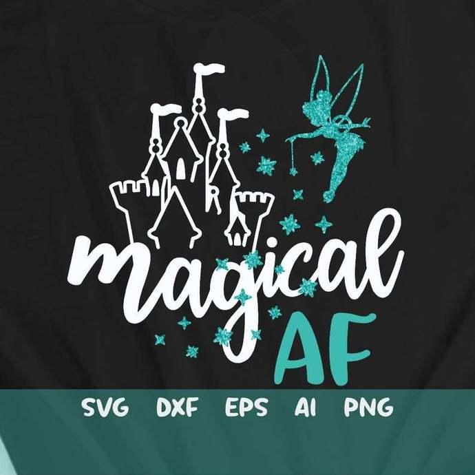 Magical AF Svg, Magical and Fabulous, Disney Trip Shirt Svg, Fairy Sparkle,