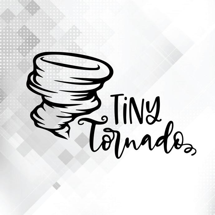 Tiny Tornado svg, Funny svg, Quote svg, Saying svg, Kids svg, Mom svg, Teacher