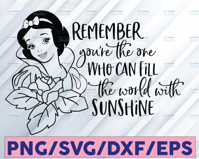 Remember you're the one who can fill the world with sunshine svg, Snow white