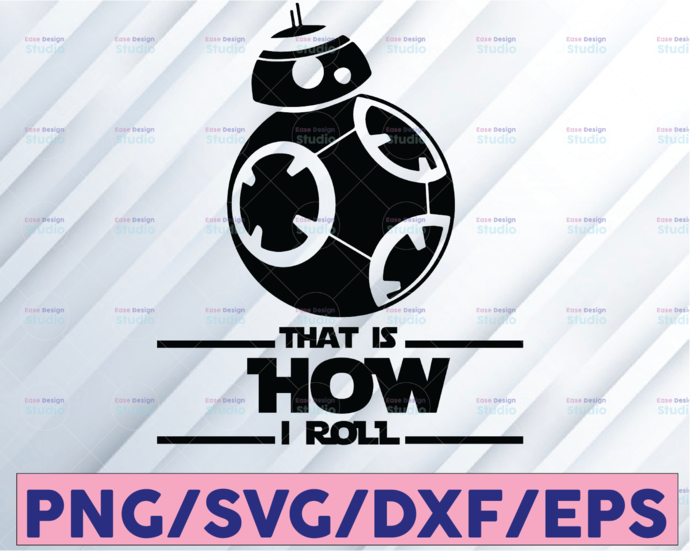 That is how I roll svg, Star Wars svg, BB8 svg, Funny svg, Disney SVG, Disney
