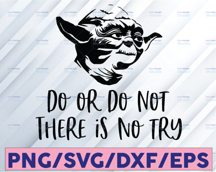 Do Or Do Not ,There Is No Try Yoda svg, Evolution star wars T-Shirt, Yoda Star