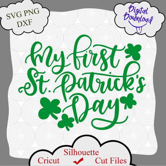 My First St Patricks Day Svg Files, Shamrock SVG, Saint Patricks Day SVG, St