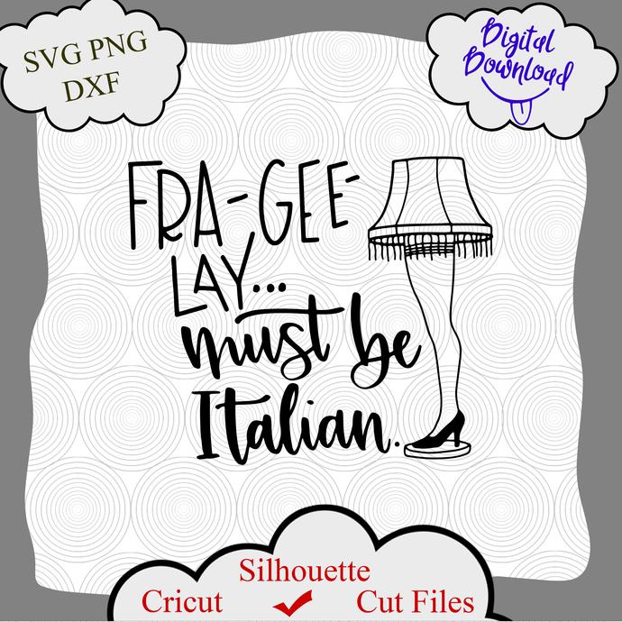 Fragile Must Be Italian SVG, Christmas Story SVG, Download for Cricut, Leg Lamp